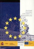 RELACIONES FINANCIERAS ENTRE ESPAÑA Y LA UNION EUROPEA 2016 di VV.AA.