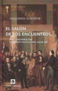 EL SALÓN DE LOS ENCUENTROS di GORTAZAR, GUILLERMO
