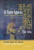 EL TAROT EGIPCIO: SUS SIMBOLOS, SUS NUMEROS, SU ALFABETO: COMO LE ER EL TAROT di ALTA, ELIE