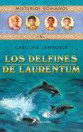 MISTRIOS ROMANOS V :LOS DELFINES DE LAURENTUM de LAWRENCE, CAROLINE