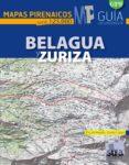 BELAGUA Y ZURIZA (MAPAS PIRENAICOS ESCALA 1:25000) di ANGULO, MIGUEL