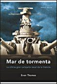 Mar De Tormenta: La Ultima Gran Campaña Naval De La Historia - Critica