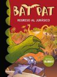 BAT PAT ESPECIAL : REGRESO AL JURASICO di PAVANELLO, ROBERTO