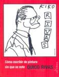COMO ESCRIBIR DE PINTURA SIN QUE SE NOTE di RIVAS, QUICO