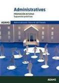 ADMINISTRATIVOS PROMOCION INTERNA SUPUESTOS PRACTICOS ADMINISTRACION GENERAL DEL ESTADO de VV.AA.