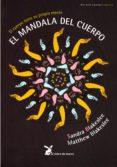EL MANDALA DEL CUERPO: EL CUERPO TIENE SU PROPIA MENTE di BLAKSLEE, MATHEW  BLAKSLEE, SANDRA