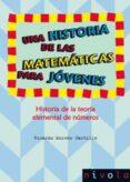 UNA HISTORIA DE LAS MATEMATICAS PARA JOVENES. HISTORIA DE LA TEOR IA ELEMENTAL DE NUMEROS di MORENO CASTILLO, RICARDO