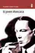 EL JOVEN MONCADA di LERNET-HOLENIA, ALEXANDER