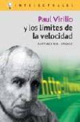 PAUL VIRILIO Y LOS LIMITES DE LA VELOCIDAD di RIAL UNGARO, SANTIAGO