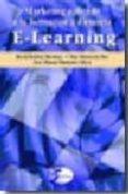E-LEARNING. MARKETING APLICADO A LA FORMACION A DISTANCIA de ROLDAN MARTINEZ, DAVID  MONSORIU FLOR, MAR  HUIDOBRO MOYA, JOSE MANUEL