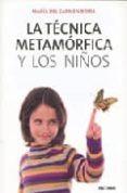 LA TECNICA METAMORFICA Y LOS NIÑOS di BOIRA, MARIA DEL CARMEN