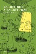 ESCRITORES Y ESCRITURAS di MELERO, JOSE LUIS