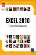 EXCEL 2010: FUNCIONES BASICAS di VV.AA.