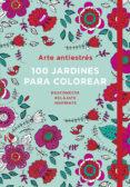 ARTE ANTIESTRÉS: 100 JARDINES PARA COLOREAR di DAVIES, WENDY