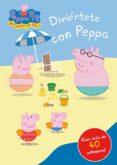 DIVIERTETE CON PEPPA PIG (SIN LAPICES) di VV.AA.