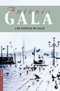LOS PAPELES DE AGUA de GALA, ANTONIO