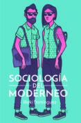 SOCIOLOGIA DEL MODERNEO de DOMINGUEZ, IÑAKI