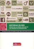 HISTORIAS EN RED: IMPACTO DE LAS REDES SOCIALES EN LOS PROCESOS D E COMUNICACION di VV.AA