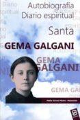 SANTA GEMA GALGANI: AUTOBIOGRAFIA DIARIO ESPIRITUAL di GARCIA MACHO, PABLO