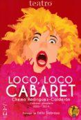 LOCO, LOCO CABARET: CABARET COMPLETO 2003-2015 di RODRIGUEZ-CALDERON, CHEMA