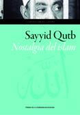 SAYYID QUTB: NOSTALGIA DEL ISLAM di GARCIA GASCON, EUGENIO