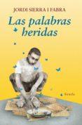 LAS PALABRAS HERIDAS de SIERRA I FABRA, JORDI