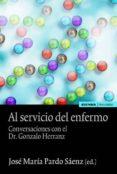 AL SERVICIO DEL ENFERMO: CONSERVACIONES CON EL DR. GONZALO HERRANZ di PARDO SAENZ, JOSE MARIA