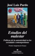 ESTUDIOS DEL MALESTAR: POLITICAS DE LA AUTENTICIDAD EN LAS SOCIED ADES CONTEMPORÁNEAS di PARDO, JOSE LUIS