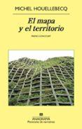 EL MAPA Y EL TERRITORIO (PREMIO GONCOURT) di HOUELLEBECQ, MICHEL
