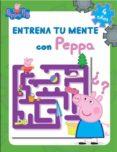 ENTRENA TU MENTE CON PEPPA. 4 AÑOS (PEPPA PIG. CUADERNO DE ACTIVI DADES) di VV.AA.