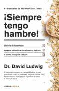 ¡SIEMPRE TENGO HAMBRE! di LUDWIG, DAVID S.
