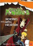 VACACIONES EN EL HOTEL ENCANTADO (TODOS MIS MONSTRUOS 3) de BREZINA, THOMAS