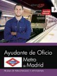 AYUDANTE DE OFICIO METRO DE MADRID PRUEBA DE PERSONALIDAD Y APTITUDINAL di VV.AA.