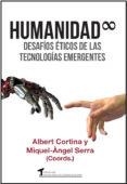 HUMANIDAD. DESAFIOS ETICOS DE LAS TECNOLOGIAS EMERGENTES di CORTINA, ALBERT SERRA, MIQUEL ANGEL