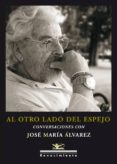 EL OTRO LADO DEL ESPEJO de ALVAREZ, JOSE MARIA
