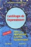 CATALOGO DE EXPRESIONES PARA LA TRADUCCION INVERSA (8ª ED.) = CAT ALOGUE OF EXPRESSIONS FOR SPANISH-ENGLISH TRANSLATION (8ª ED.) di MERINO, JOSE  TAYLOR, SUSAN