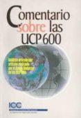 COMENTARIO SOBRE LA UCP 600: ANALISIS ARTICULO POR ARTICULO REALIZADO POR EL GRUPO REDACTOR DE  LAS UPC 600 di VV.AA.