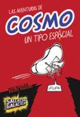 UN TIPO ESPACIAL ( LAS AVENTURAS DE COSMO 1) de BRALLIER, MAX MAGUIRE, RACHEL