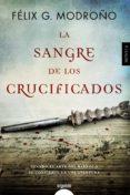 LA SANGRE DE LOS CRUCIFICADOS di MODROÑO, FELIX G.