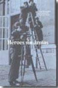 HEROES SIN ARMAS di VV.AA.