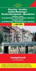 ESLOVENIA, CROACIA, BOSNIA HERZEGOVINA, MONTENEGRO Y MACEDONIA (M APA DE CARRETERAS) (1:600000) di VV.AA.