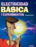 ELECTRICIDAD BASICA Y EXPERIMENTOS di ENRIQUEZ HARPER, GILBERTO