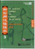 EL NUEVO LIBRO DE CHINO PRACTICO 3 (CURSO DE CHINO MANDARIN CON B ASE ESPAÑOLA. NIVEL INTERMEDIO) (4 CDS) di XUN, LIU