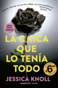 LA CHICA QUE LO TENÍA TODO di KNOLL, JESSICA