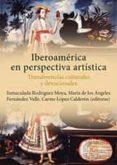 IBEROAMÉRICA EN PERSPECTIVA ARTÍSTICA di VV.AA.