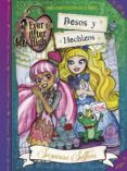 BESOS Y HECHIZOS (EVER AFTER HIGH 4) di SELFORS, SUZANNE