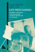 LOS MERCADERES (CONTIENE: PRIMERA MEMORIA; LOS SOLDADOS; LLORAN DE NOCHE; LA TRAMPA) de MATUTE, ANA MARIA