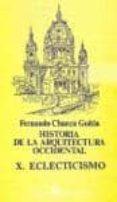 EL ECLECTICISMO di CHUECA GOITIA, FERNANDO