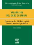 VALORACION DEL DAÑO CORPORAL: PARES CRANEALES: MEDULA ESPINAL: SI STEMA NERVIOSO PERIFERICO di BOROBIA FERNANDEZ, CESAR