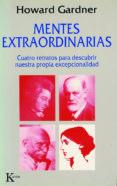 MENTES EXTRAORDINARIAS: CUATRO RETRATOS PARA DESCUBRIR NUESTRA PR OPIA EXCEPCIONALIDAD de GARDNER, HOWARD
